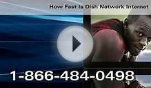 How Fast Is Dish Network Internet - 1--424-4864